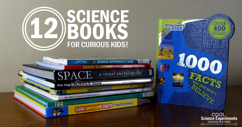 Cool Science Books for Curious Kids